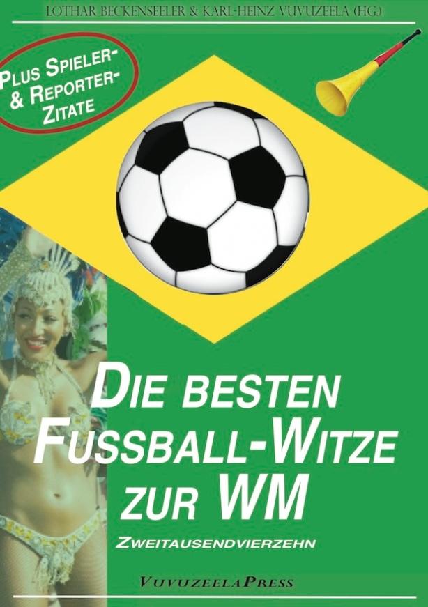 Das Fussball Ebook Zur Wm 2014 Die Besten Fussball Witze